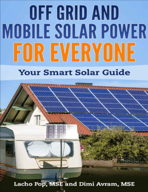 Off Grid and Mobile Solar Power for Everyone Youre Smart Solar Guide by Lacho Pop and Dimi Avram