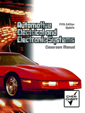 Automotive Electrical and Electronic Systems Classroom Manual Fifth Edition Update by John F. Kershaw