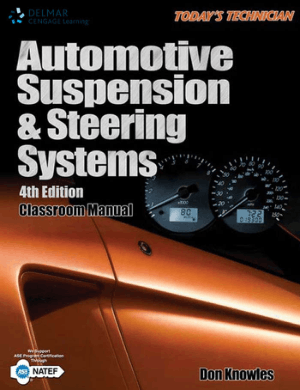 Automotive Suspension and Steering Systems Fourth Edition Classroom Manual for by Don Knowles